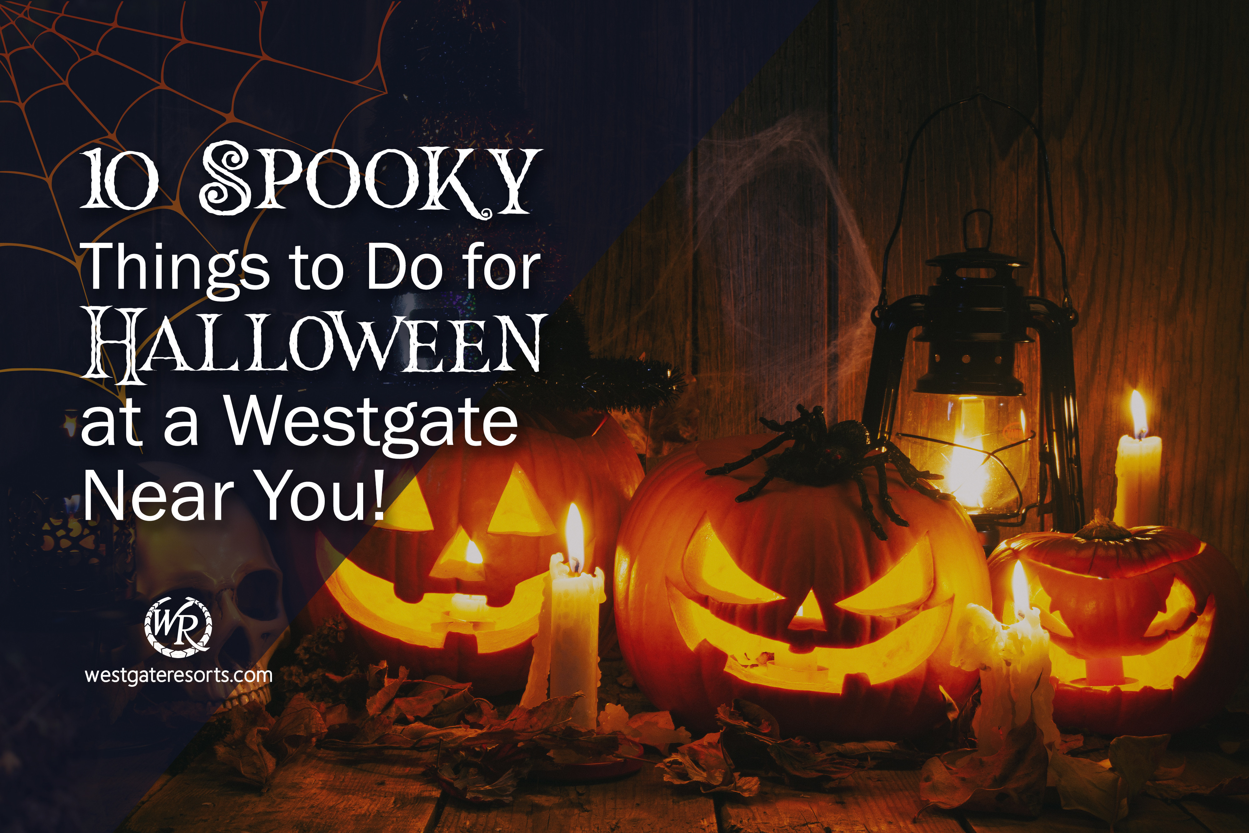 10 Spooky Things to Do for Halloween at a Westgate Near You!