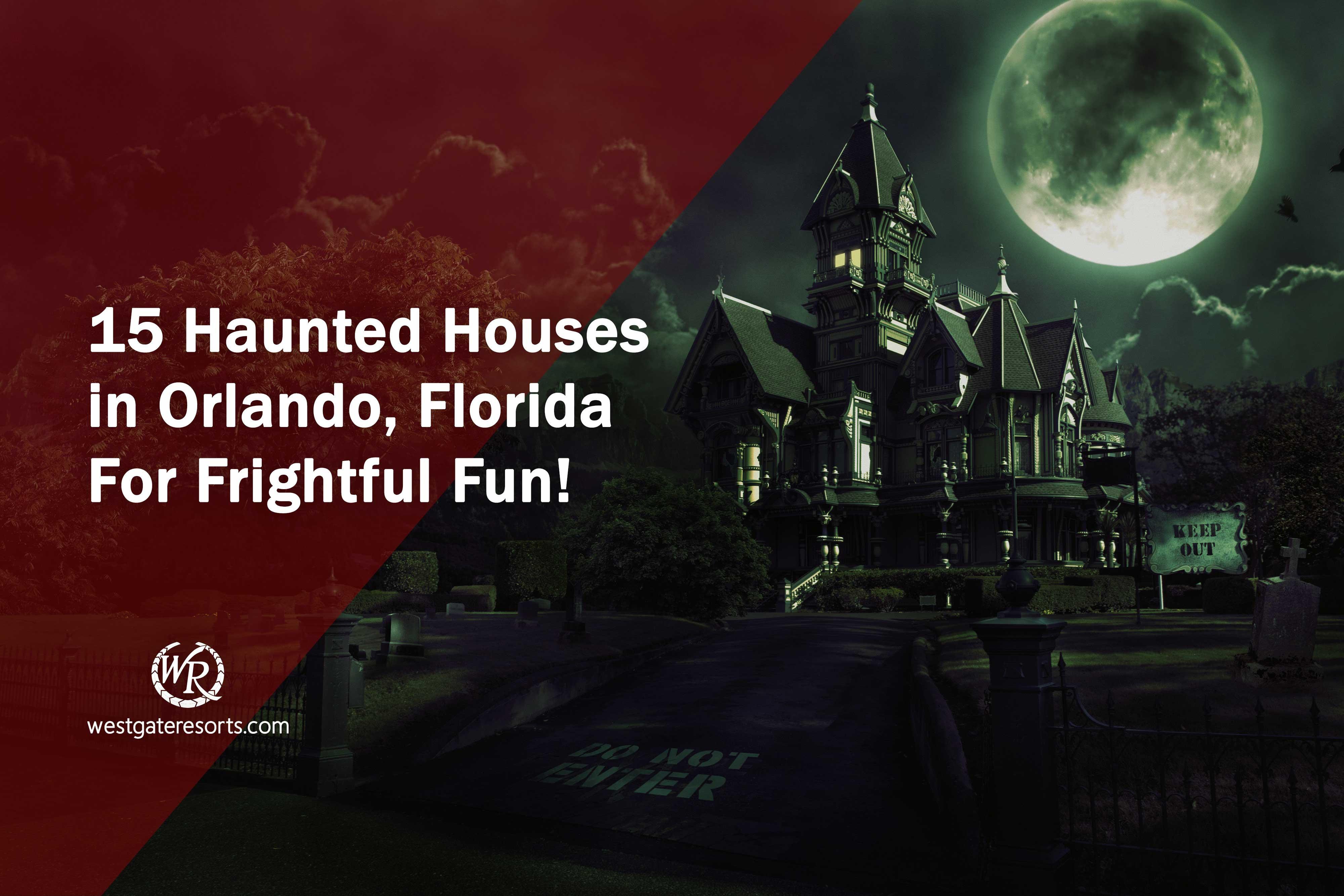 15 Haunted Houses in Orlando Florida For Frightful Fun!
