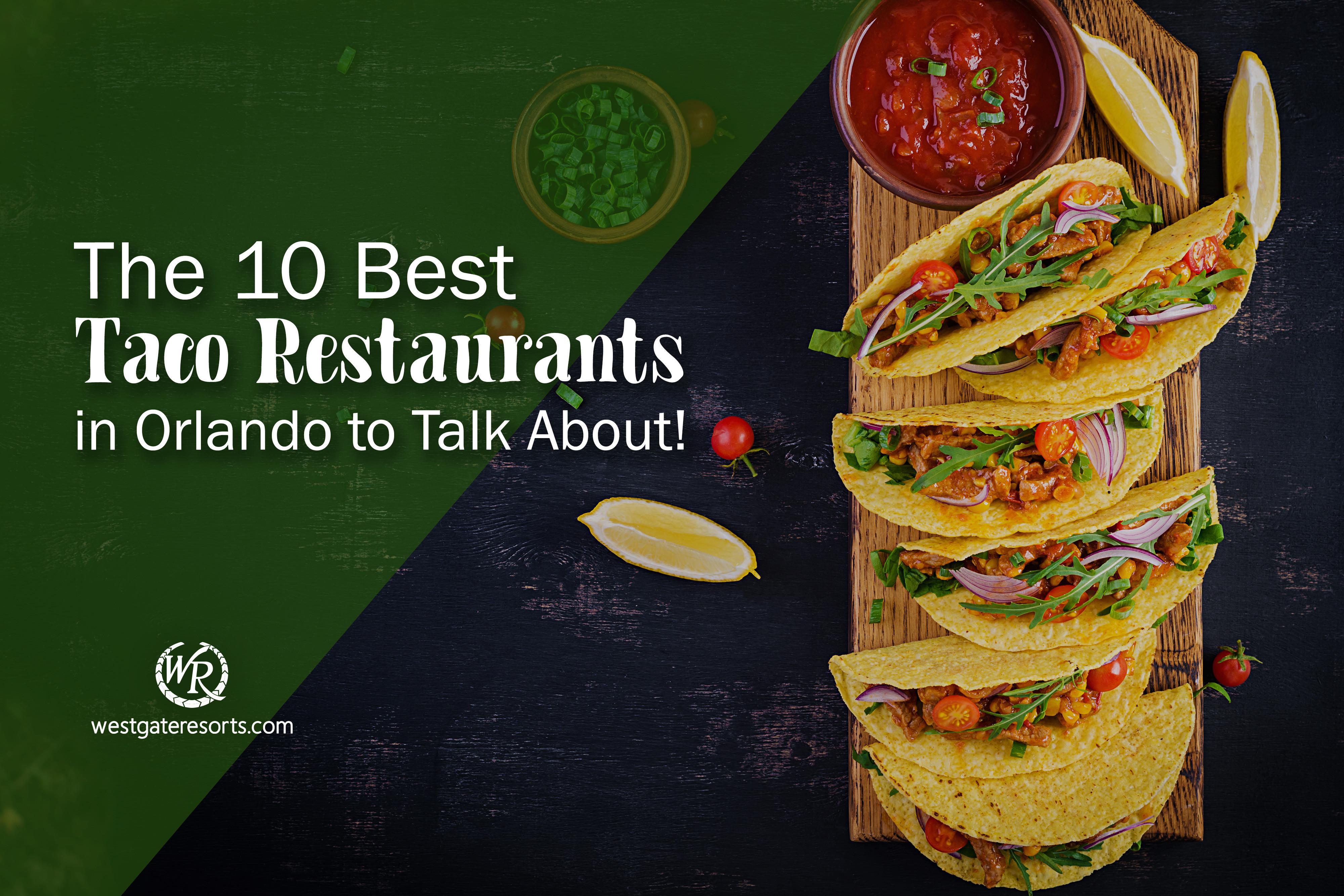 The 10 Best Taco Restaurants in Orlando to Taco Bout (Talk About!)