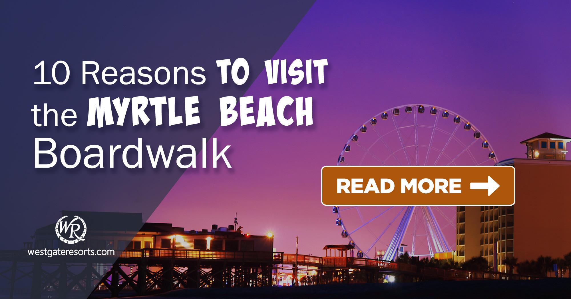 10 Reasons to Visit the Myrtle Beach Boardwalk