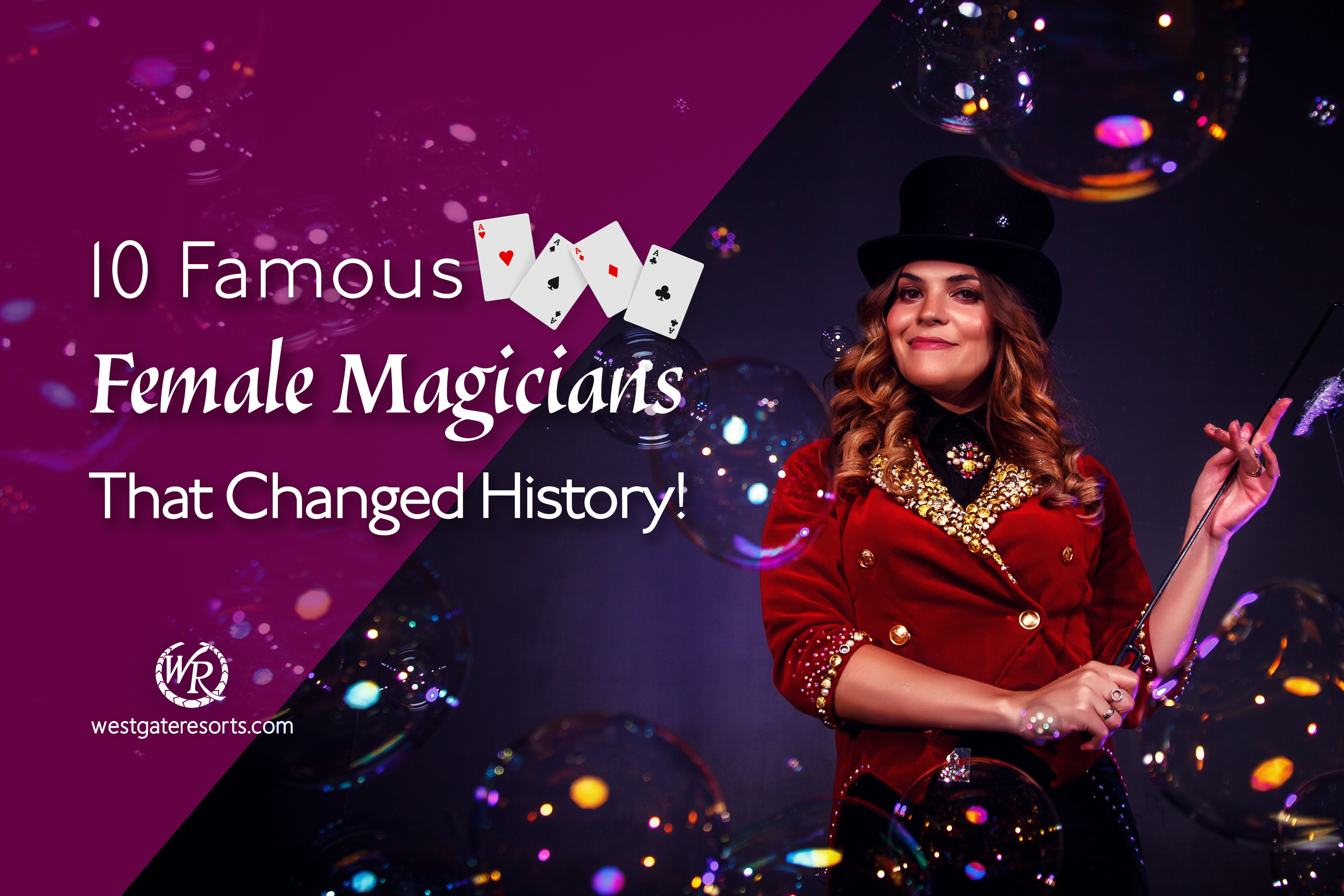 10 Famous Female Magicians That Changed History!